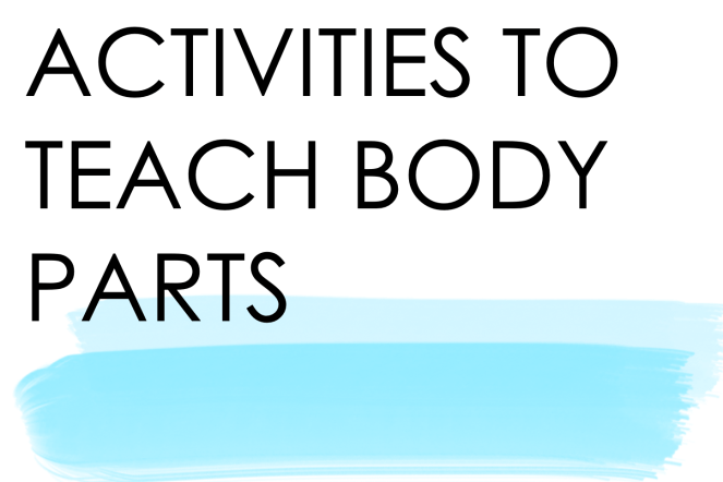 Activities to teach body parts